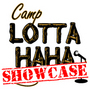 Camp Lotta HaHa Showcase