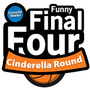 Funny Final Four Cinderella Round