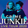 Crime Junkie  at Paramount Theatre